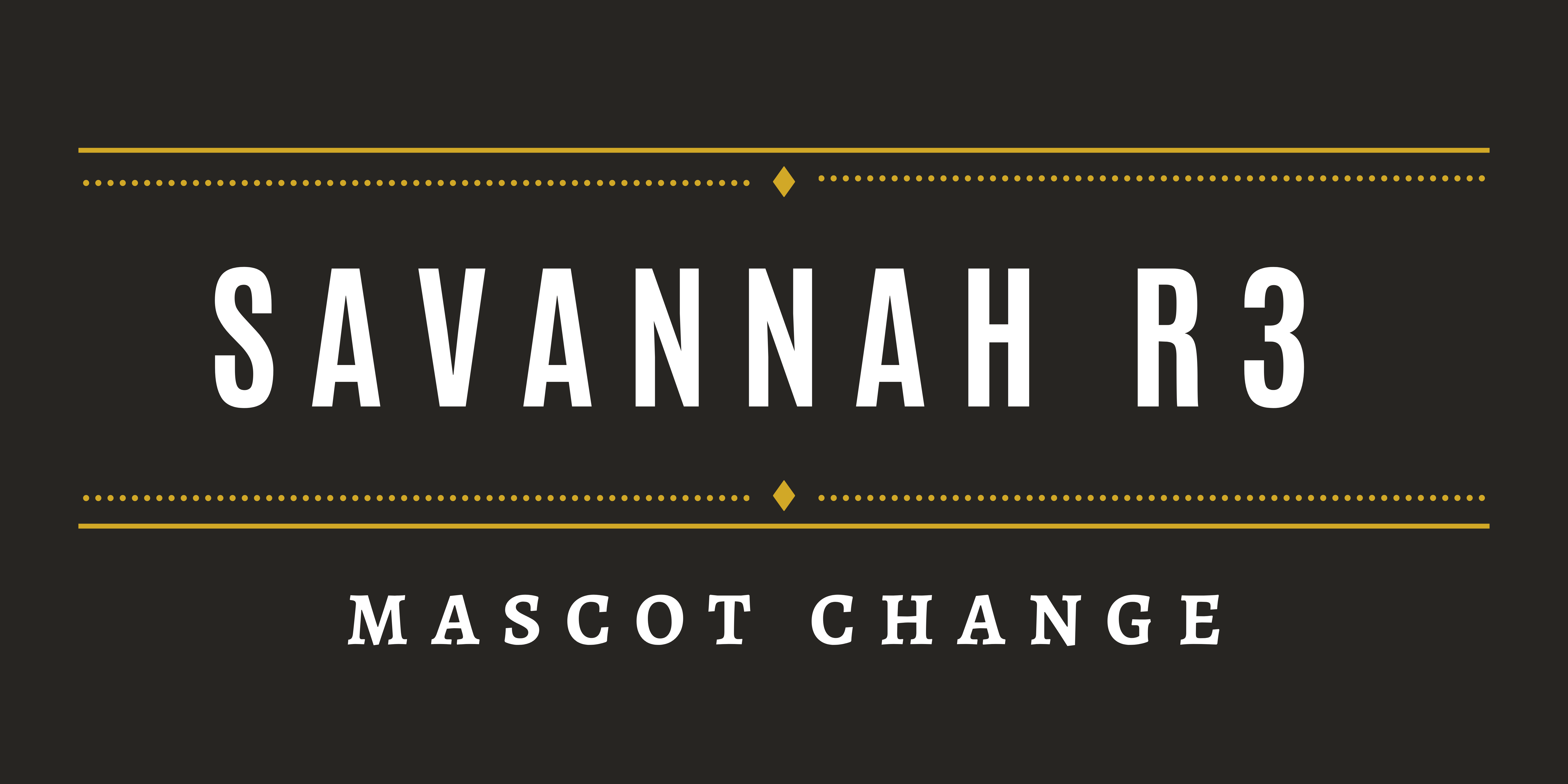 Savannah r3 mascot change black banner with white letters
