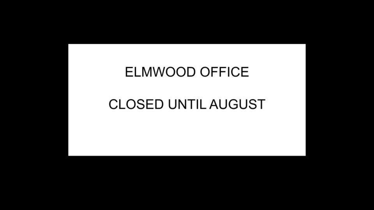elmwood office closed until August