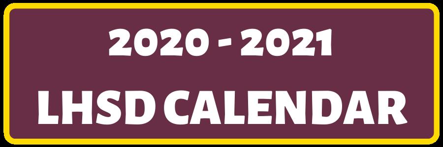2020 - 2021 LHSD CALENDAR