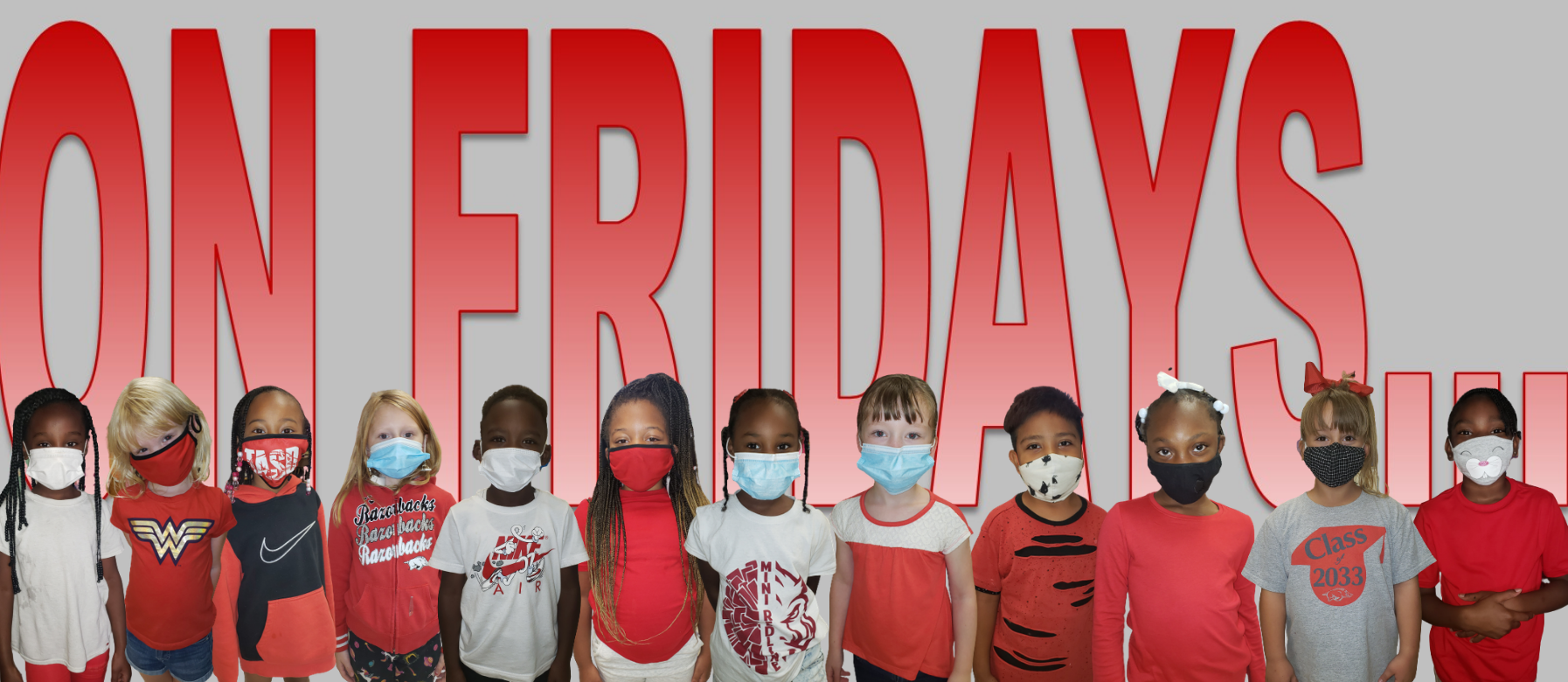 ON FRIDAYS... WE WEAR RED!