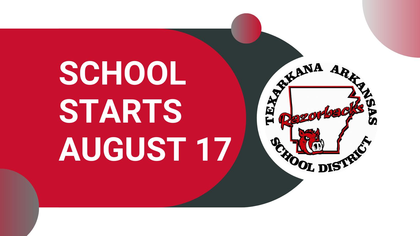 School starts August 17
