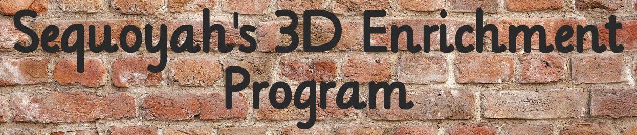 Sequoyah's 3D Enrichment Program