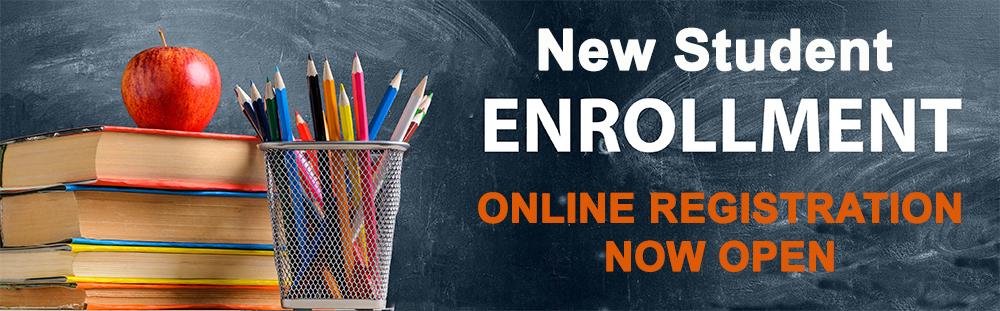NEW STUDENT ENROLLMENT ONLINE REGISTRATION NOW OPEN