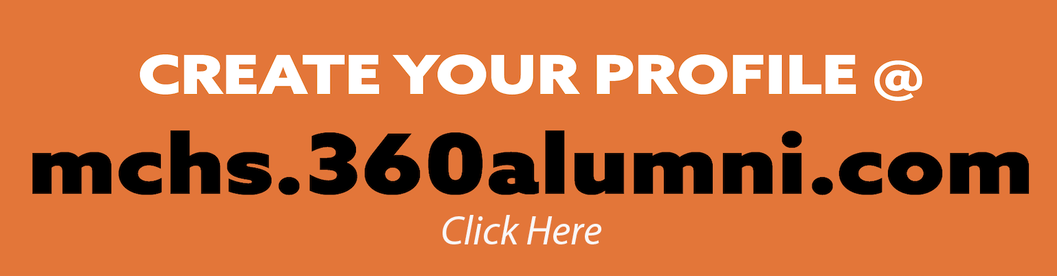 Click here to create your profile at mchs.360alumni.com