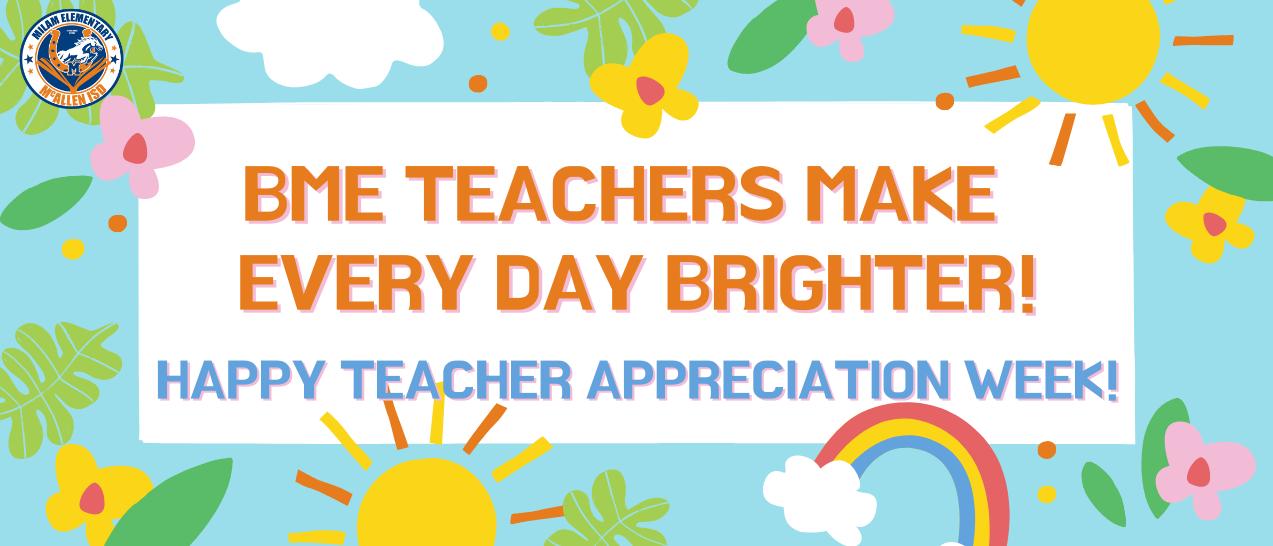 Happy Teacher Appreciation Week Milam Staff!