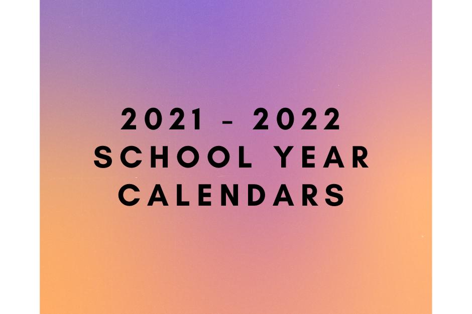 2021-2022 school year calendars