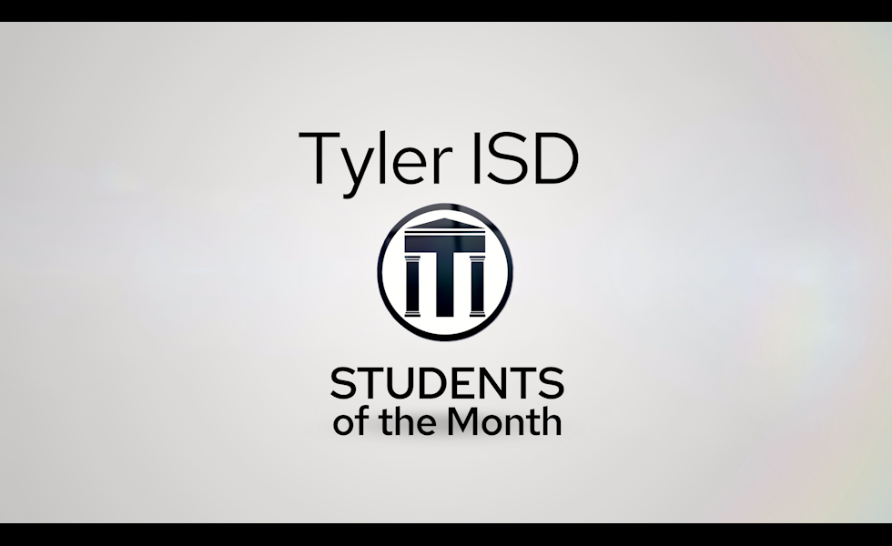 Tyler ISD students of the month