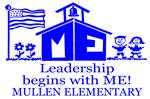 LEADERSHIP BEGINS WITH ME! MULLEN ELEMENTARY
