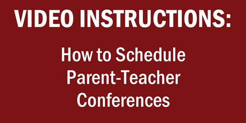 VIDEO INSTRUCTIONS: How to Schedule Parent-Teacher Conferences