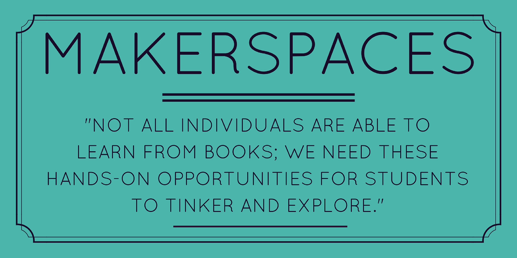 Why Makerspace