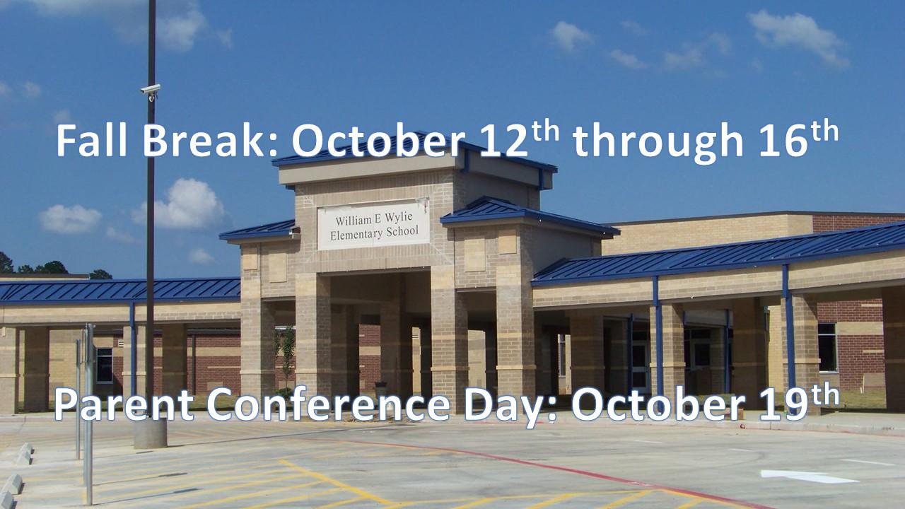 Fall Break October 12 - 16 Parent Conferences October 19