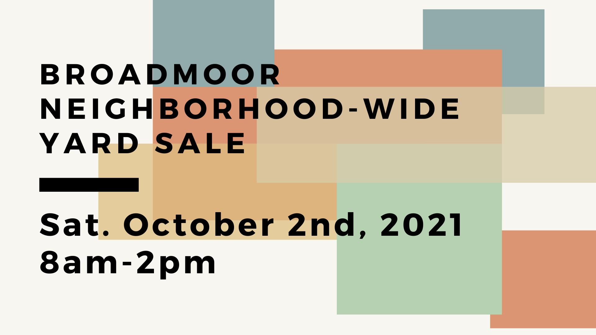 Broadmoor Neighborhood Wide yard Sale Saturday October 2 2021 8am - 2pm