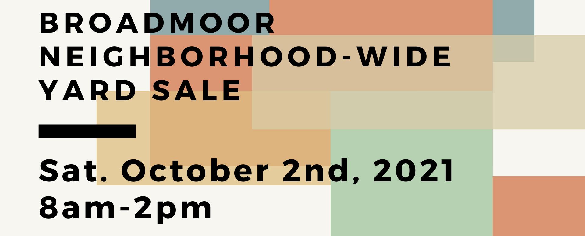 Broadmoor Neighborhood-Wide Yard Sale Saturday October 2nd 2021 8am-2pm