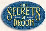 Secrets of droon