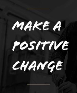 Make a Positive Change
