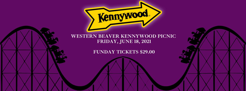 kennywood - WESTERN BEAVER KENNYWOOD PICNIC  FRIDAY, JUNE 18, 2021  FunDay Tickets $29.00