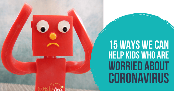 15 Ways we can help kids who are worried about COVID-19