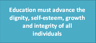 Education must advance the dignity, self-esteem, growth and integrity of all individuals