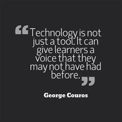 Technology is not just a tool. It can give learners a voice that they may not have had before.