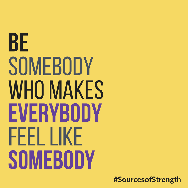 be someone who makes everybody feel like somebody
