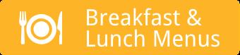 Breakfast & Lunch Menus
