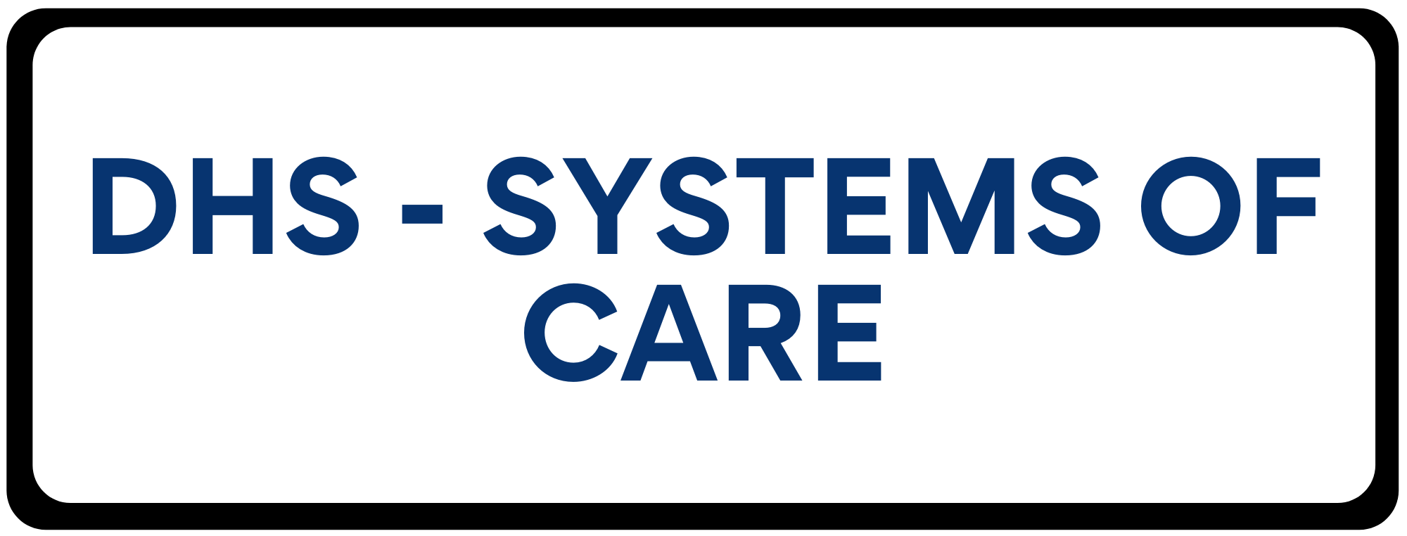 DHS Systems of Care