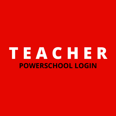 TEACHER POWERSCHOOL LOGIN