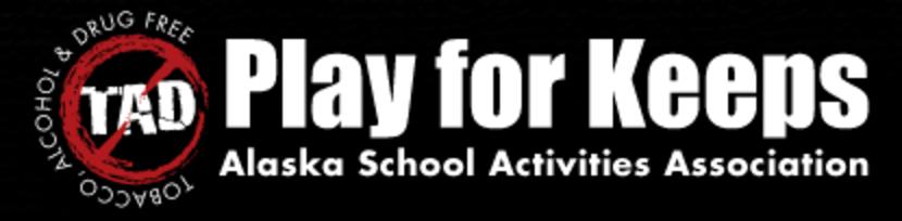 Play for Keeps Alaska School Activities Association