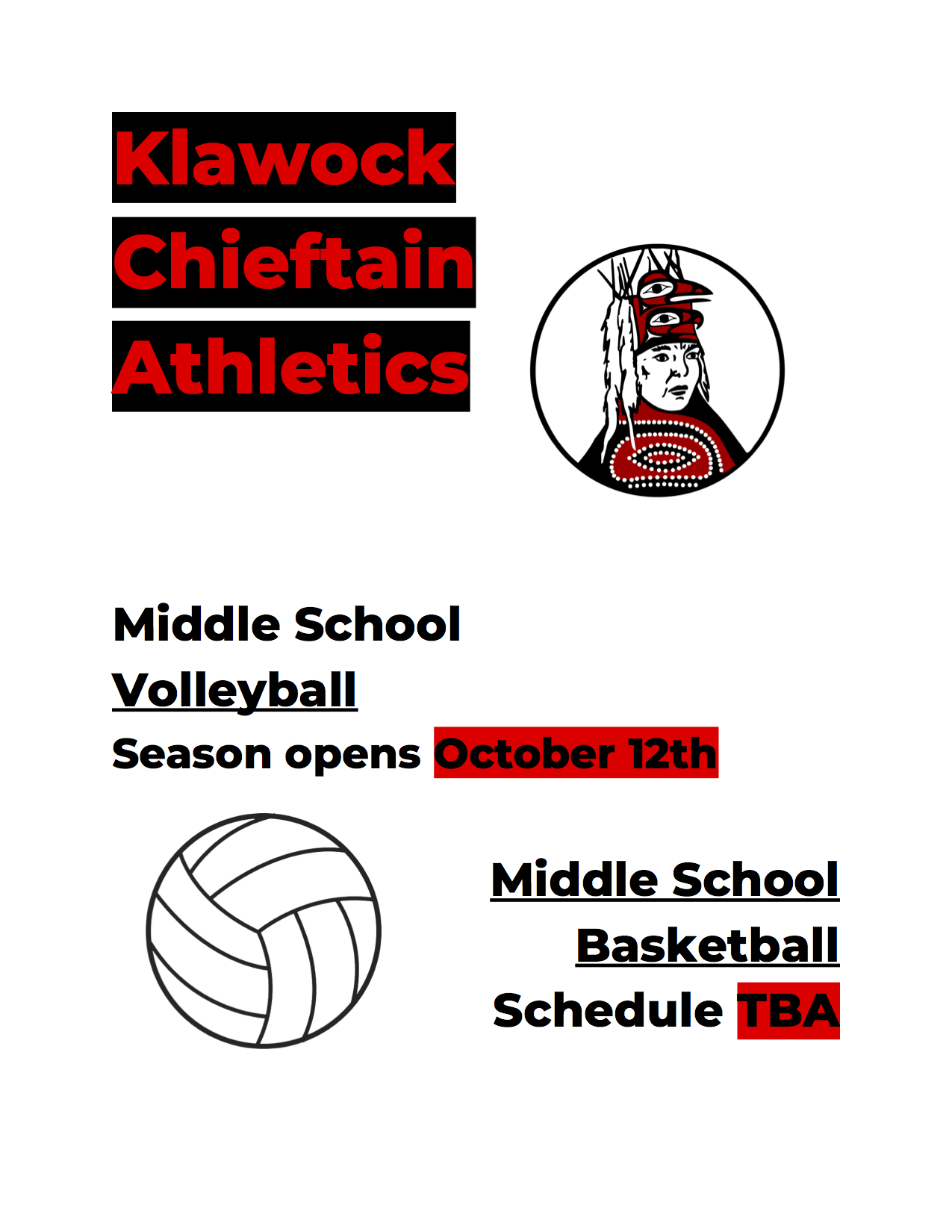 Klawock Chieftains Athletics Middle School Volleyball Season Opens October 12th Middle School Basketball Schedule TBA