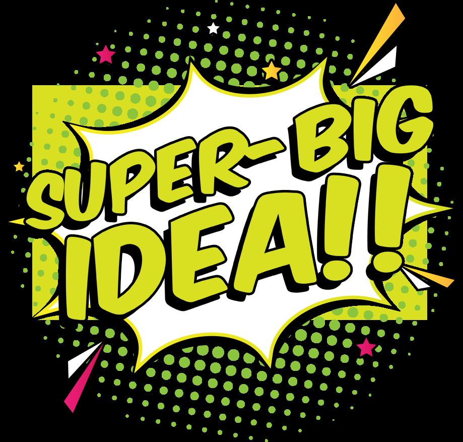 Super-Big Idea!!