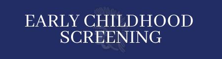 Early Childhood  Screening