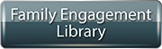 Family Engagement Library Button