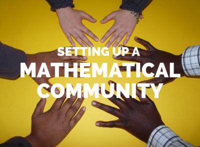 setting up a mathematical community