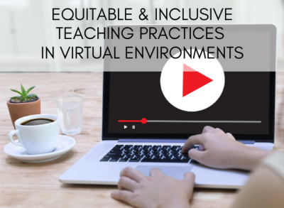 equitable and inclusive teaching practices in virtual environments