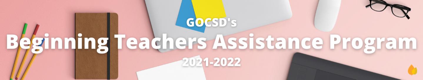 GOCSD's Beginning Teachers Assistance Program 2021-2022