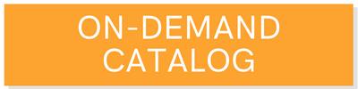 On-Demand Catalog