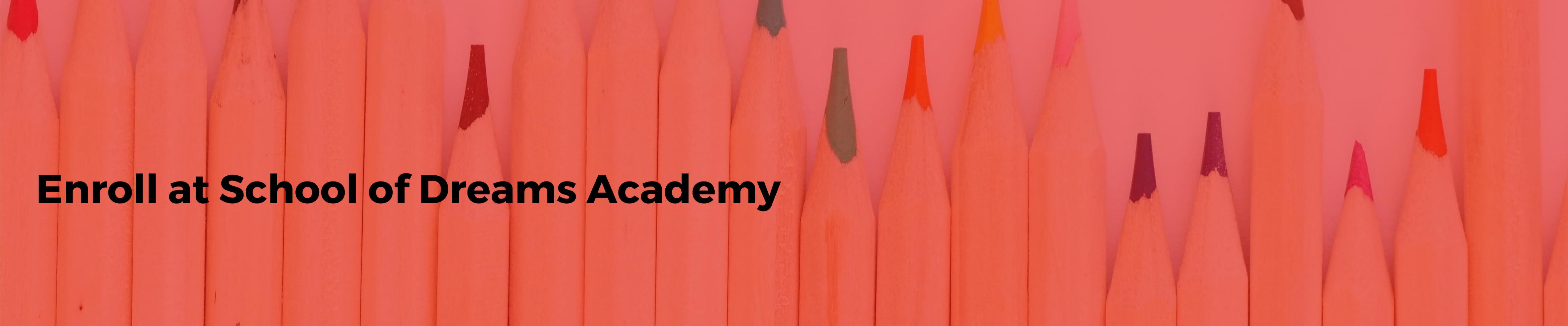 Enroll at School of Dreams Academy