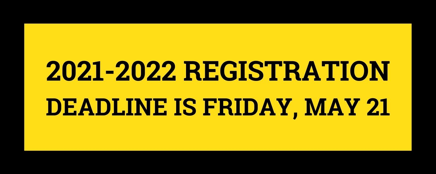 2021-2022 Registration Deadline is Friday, May 21
