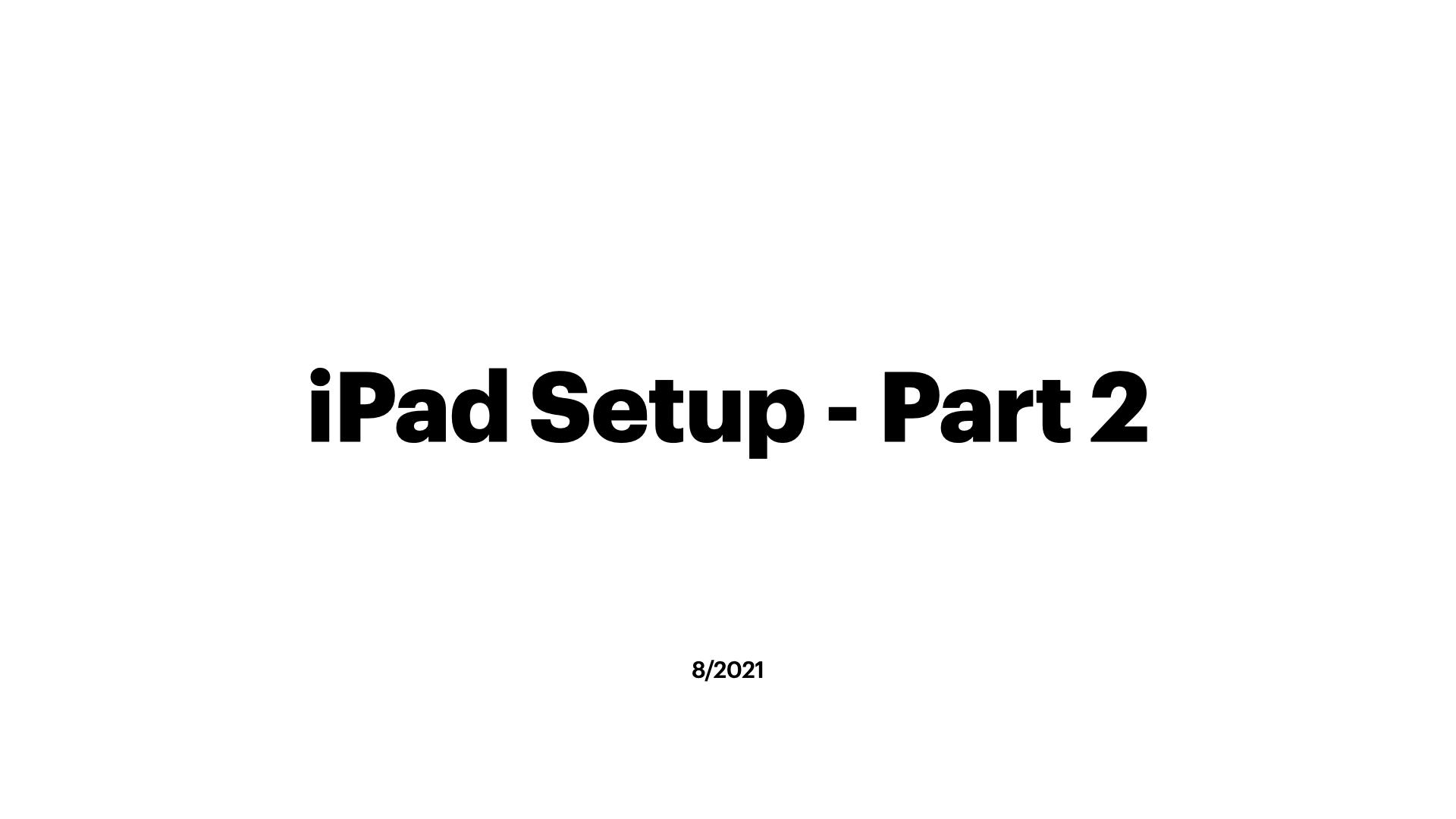iPad Setup - Part 2