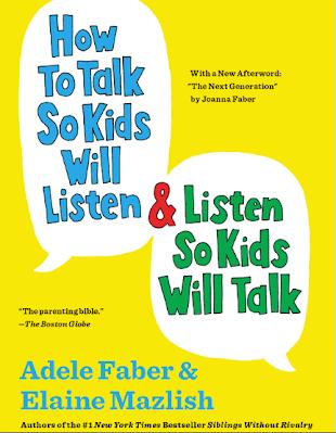 How to talk so kids will listen, adele faber & Elaine Mazlish