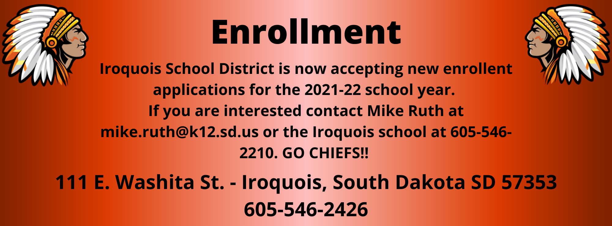 Iroquois School District is now accepting new enrollent applications for the 2021-22 school year.  If you are interested contact Mike Ruth at mike.ruth@k12.sd.us or the Iroquois school at 605-546-2210. GO CHIEFS!!