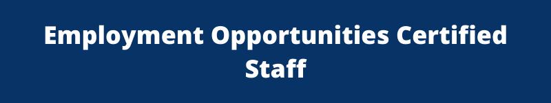 Employment Opportunities Certified Staff