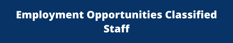 Employment Opportunities Classified Staff