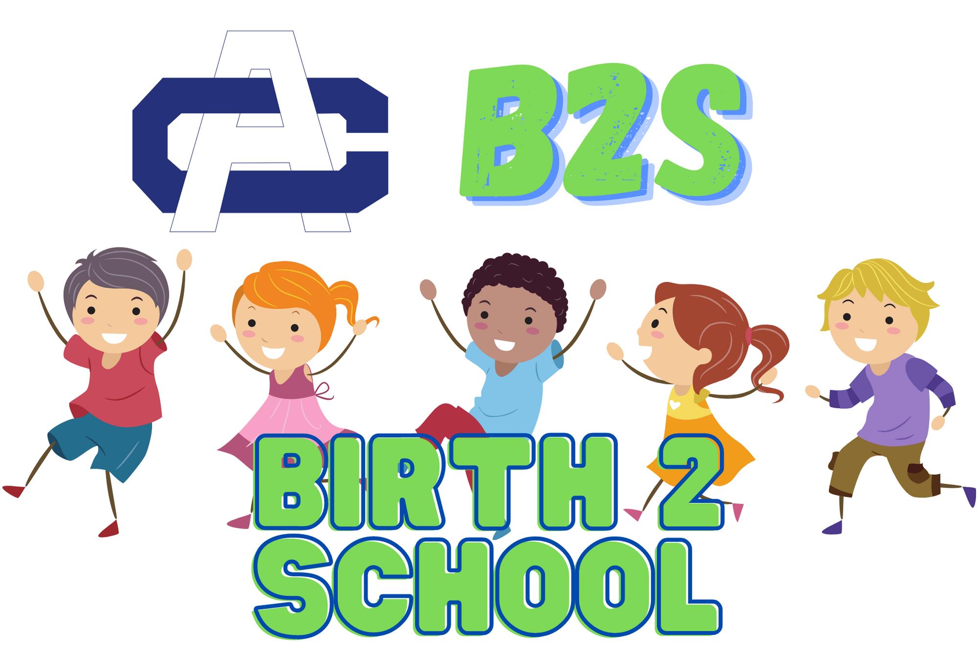 birth to school