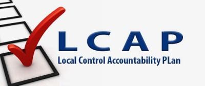 LCAP - LOCAL CONTROL ACCOUNTABILITY PLAN