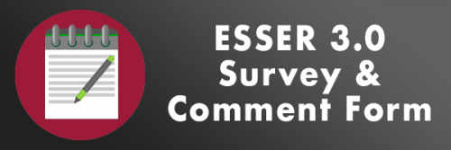 ESSER Survey and Comments Graphic. Click here