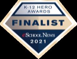 K-12 Hero Awards Finalist eSchool News 2021