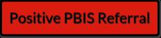 Positive PBIS Referral