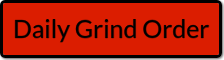 Daily Grind Order