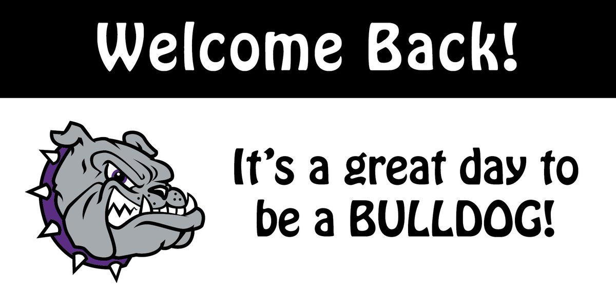 Welcome Back It's a great day to be a bulldog!